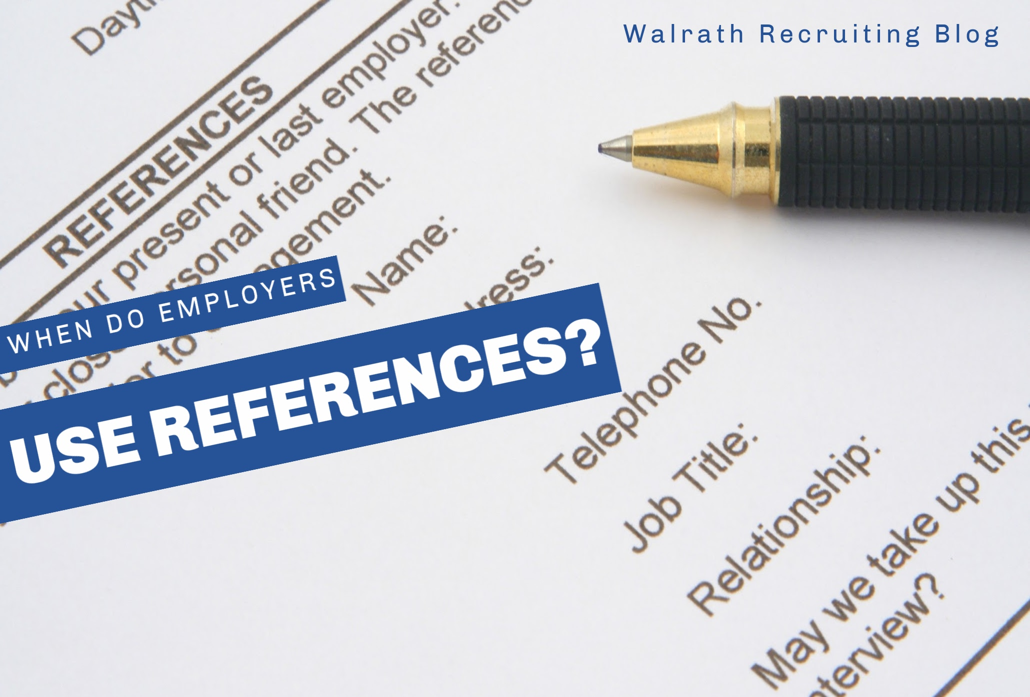 Find out when Employers Use Your References and Why they are so important!