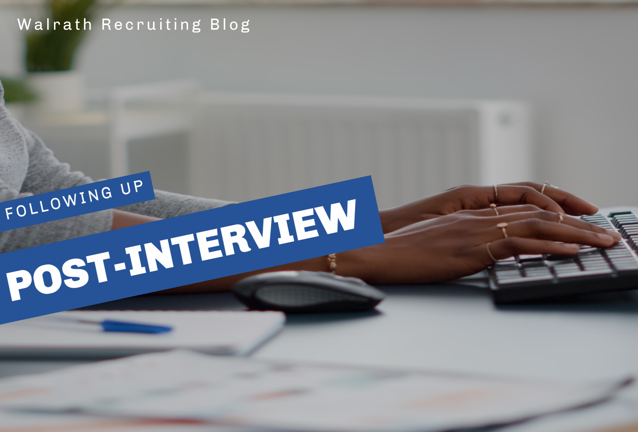 Learn how to properly follow up after an interview!