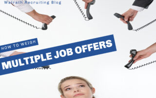 Find out how to decided which job offer is the right one for you